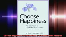 Choose Happiness Pay Attention to CoDependent Patterns