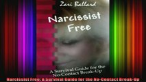 Narcissist Free A Survival Guide for the NoContact BreakUp