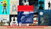 Read  A History of African American Theatre Cambridge Studies in American Theatre and Drama Ebook Free