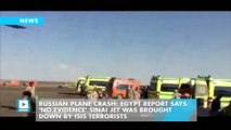 Russian plane crash: Egypt report says 'no evidence' Sinai jet was brought down by Isis terrorists