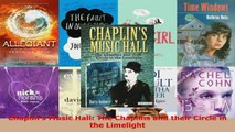 Download  Chaplins Music Hall The Chaplins and their Circle in the Limelight PDF Free