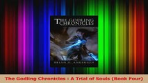 Download  The Godling Chronicles  A Trial of Souls Book Four PDF Online