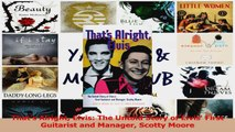 PDF Download  Thats Alright Elvis The Untold Story of Elvis First Guitarist and Manager Scotty Moore Read Full Ebook