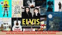 PDF Download  Elvis My Best Man Radio Days Rock n Roll Nights and My Lifelong Friendship with Elvis PDF Full Ebook