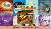 Read  Acting the Right Part Political Theater and Popular Drama in Contemporary China EBooks Online