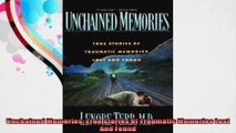 Unchained Memories True Stories Of Traumatic Memories Lost And Found