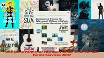Designing Forms for Microsoft Office InfoPath and Forms Services 2007 Read Online