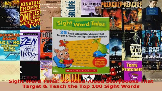 PDF Download Sight Word Tales 25 ReadAloud Storybooks That Target Teach the  Top 100 Sight Words Download Full Ebook