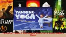 PDF Download  Yawning Yoga A Goodnight Book for a Good Nights Sleep Download Full Ebook