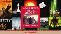 Read  The Miracles of Jesus the Messiah The Life of Jesus the Messiah Ebook Free