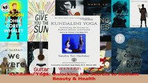 PDF Download  Kundalini Yoga Unlocking the Secrets to Radiant Beauty  Health Download Full Ebook