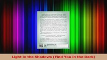 Read  Light in the Shadows Find You in the Dark PDF Free
