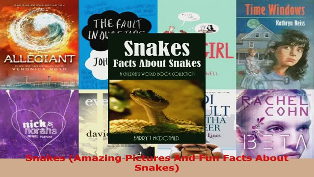 Download  Snakes Amazing Pictures And Fun Facts About Snakes PDF Online