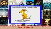Read  JOHNNY JOHNNY JOHNNYS BOOK OF FROGS CLICKAROO BOOKS 1 Ebook Free