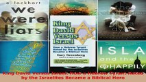 Read  King David Versus Israel How a Hebrew Tyrant Hated by the Israelites Became a Biblical Ebook Free