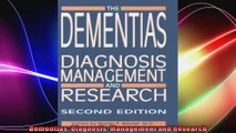 Dementias Diagnosis Management and Research