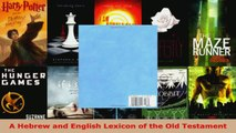 Read  A Hebrew and English Lexicon of the Old Testament Ebook Free