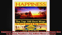 Happiness The Top 100 Best Ways To Feel Good  Be Happy How To Be Happy Happines  Joy