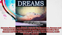 Dreams Dreams and Visions Dreams and Meanings Dreams and Interpretations Your Personal