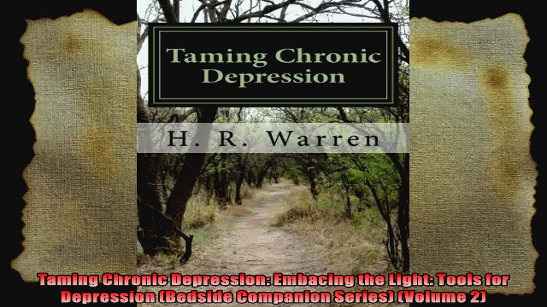 Taming Chronic Depression Embacing the Light Tools for Depression Bedside Companion