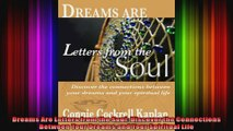 Dreams Are Letters from the Soul Discover the Connections Between Your Dreams and Your