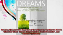 Dreams Discover the Meaning of Your Dreams and How to Dream What You Want  Dream