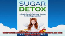 Sugar Detox A Simple Guide To Curb Sugar Cravings And Beat Sugar Addiction