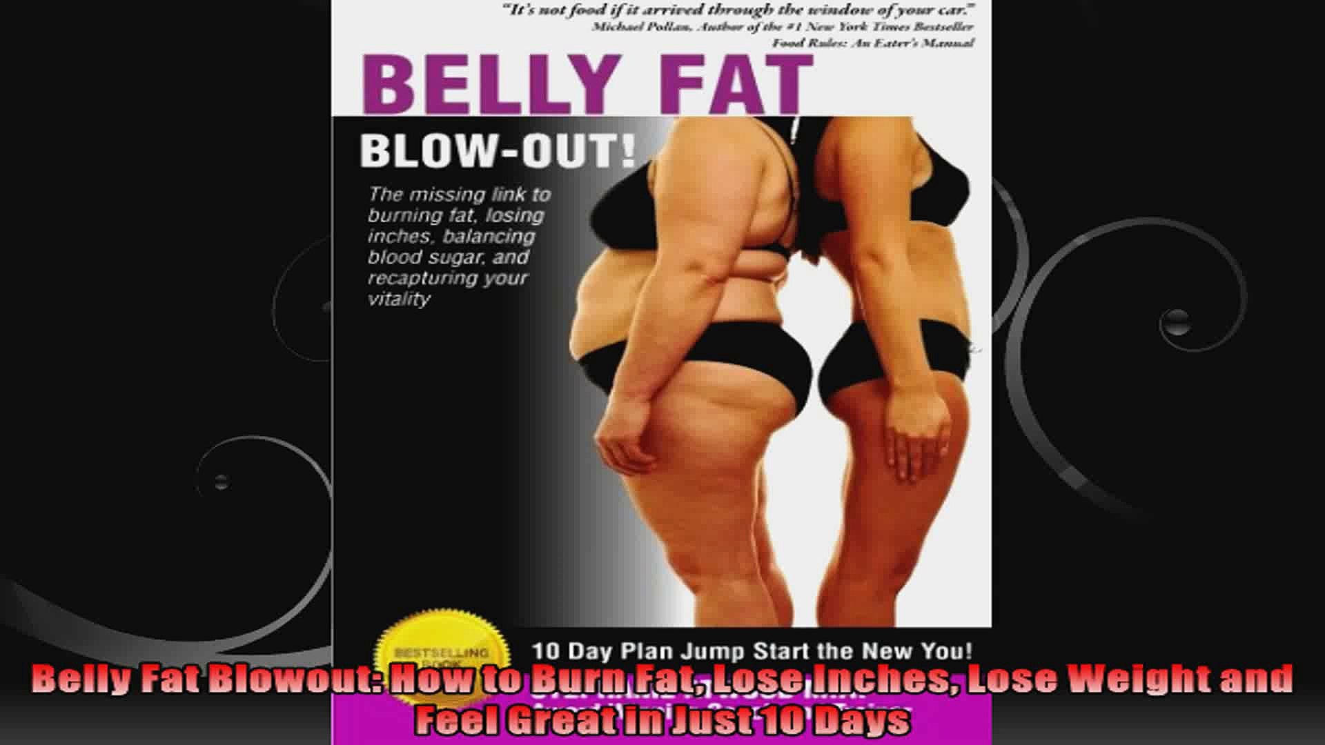 Belly Fat Blowout How To Burn Fat Lose Inches Lose Weight And Feel Great In Just 10 Days Video Dailymotion