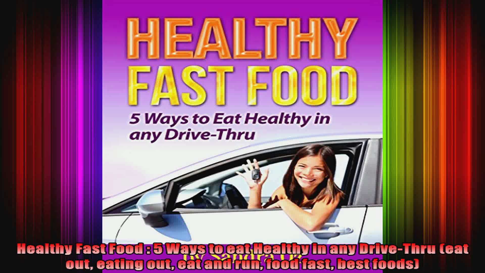 Healthy Fast Food  5 Ways to eat Healthy in any DriveThru eat out eating out eat and