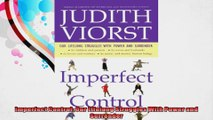 Imperfect Control Our Lifelong Struggles With Power and Surrender