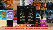 PDF Download  Custom Guitars A Complete Guide to Contemporary Handcrafted Guitars Acoustic Guitar PDF Full Ebook