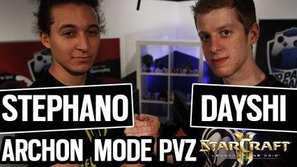 ARCHON MODE PvZ AVEC STEPHANO & DAYSHI | SC2 LOTV