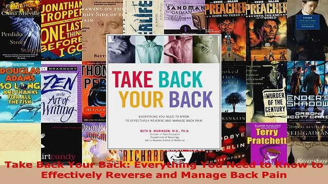 Read  Take Back Your Back Everything You Need to Know to Effectively Reverse and Manage Back EBooks Online