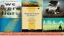 Read  Topical Issues in Pain 5 Treatment Communication Return to Work Cognitive Behavioural Ebook Free