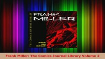 Read  Frank Miller The Comics Journal Library Volume 2 PDF Free