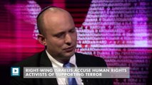 Right-wing Israelis accuse human rights activists of supporting terror