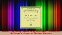 PDF Download  Hanon  Virtuoso Pianist in 60 Exercises  Complete Schirmers Library of Musical Download Full Ebook