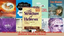 Read  The Structure of Hebrews A TextLinguistic Analysis Biblical Studies Library PDF Online