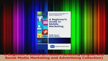 PDF Download  A Beginners Guide to Mobile Marketing Digital and Social Media Marketing and Advertising Download Full Ebook
