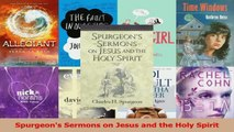 PDF Download  Spurgeons Sermons on Jesus and the Holy Spirit Read Full Ebook