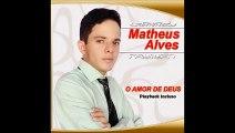 Matheus Alves (part. Millena Alves) - Amor maior