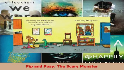 PDF Download  Pip and Posy The Scary Monster Download Online