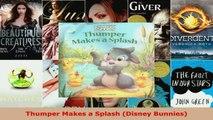 Read  Thumper Makes a Splash Disney Bunnies Ebook Free