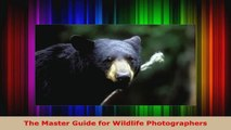 Read  The Master Guide for Wildlife Photographers Ebook Free