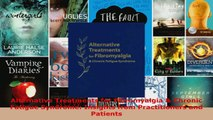 Read  Alternative Treatments for Fibromyalgia  Chronic Fatigue Syndrome Insights from EBooks Online