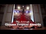 Ganadores de la 5ª edición de los Premios Cinema Tropical