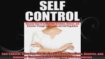 Self Control Discover How to Control Your Emotions Desires and Behavior Through Self