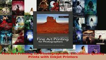 Read  Fine Art Printing for Photographers Exhibition Quality Prints with Inkjet Printers EBooks Online