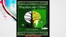 You hurt My Hurt