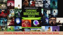 Read  Chronic Migraine Relief Paths to Heal Your Brain EBooks Online